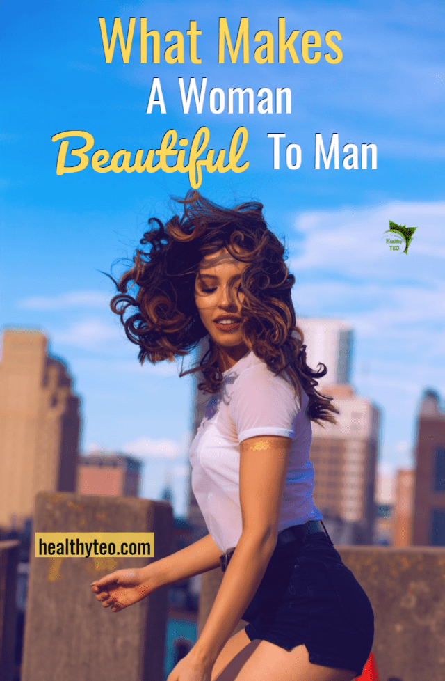 What makes a woman beautiful to man