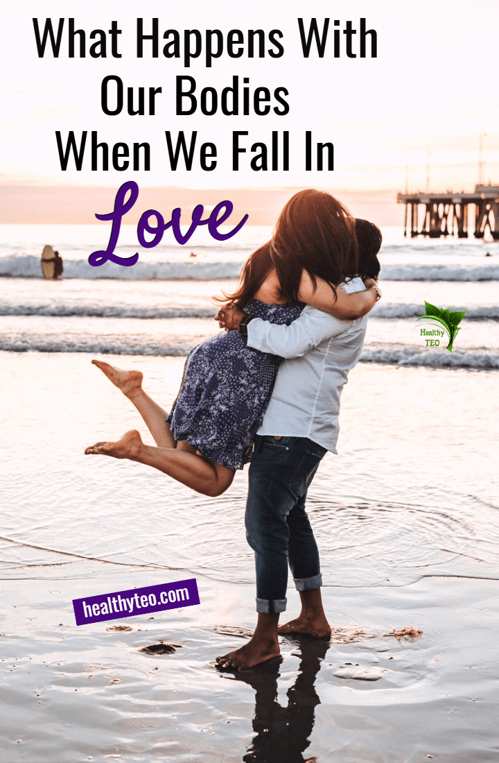 What happens with our bodies when we fall in love