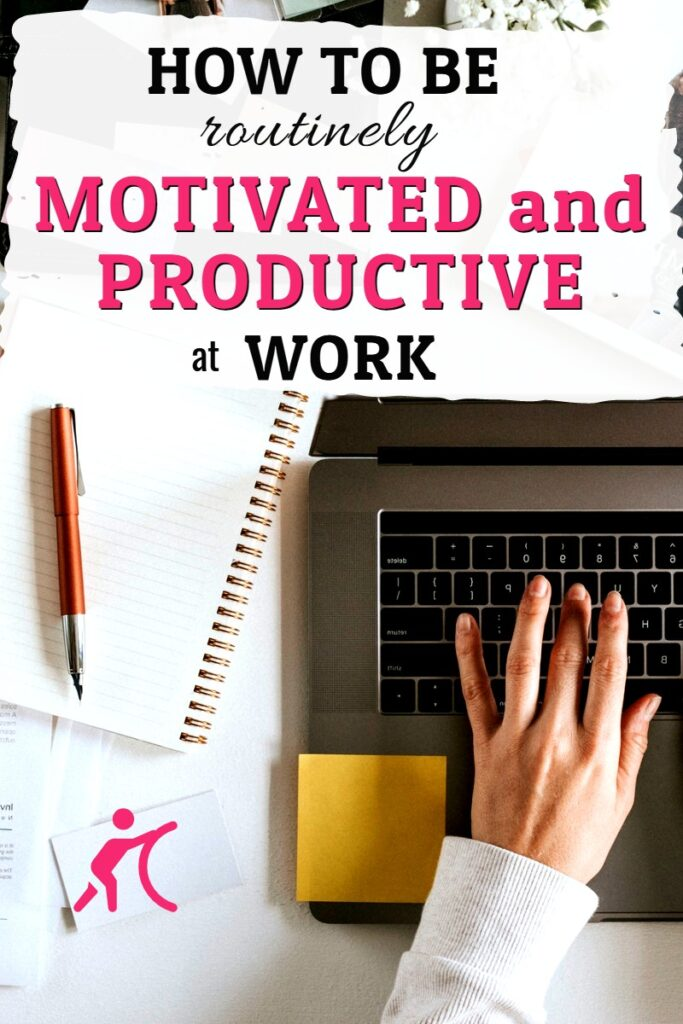 Steps to stay motivated at work