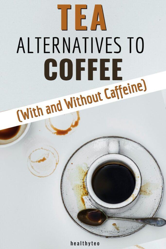 Best tea alternatives to coffee