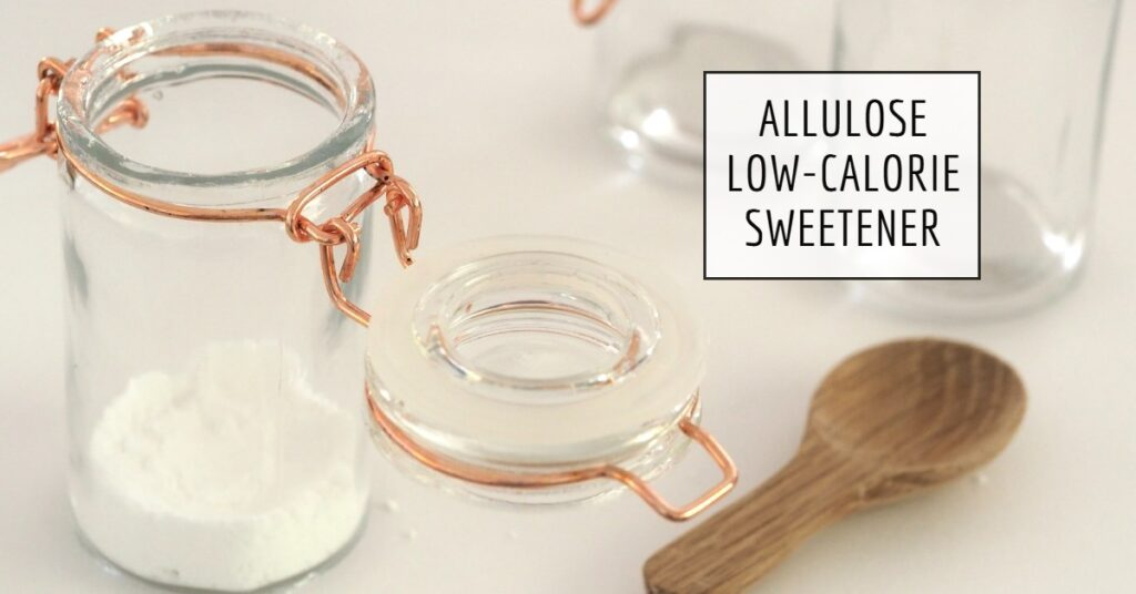 Allulose low calorie sweetener