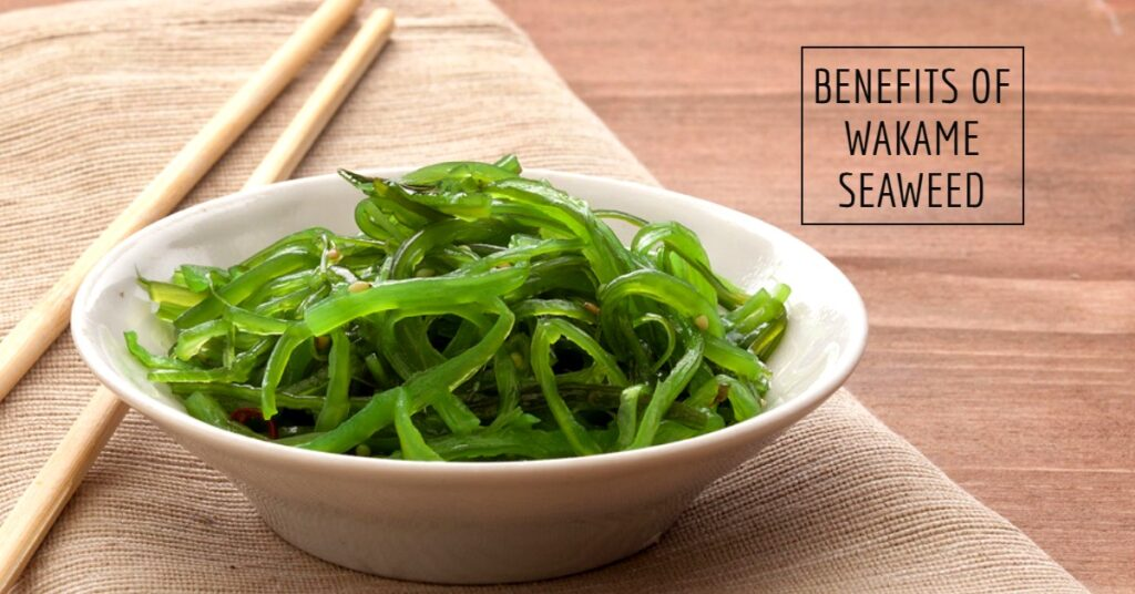 Wakame benefits and side effects