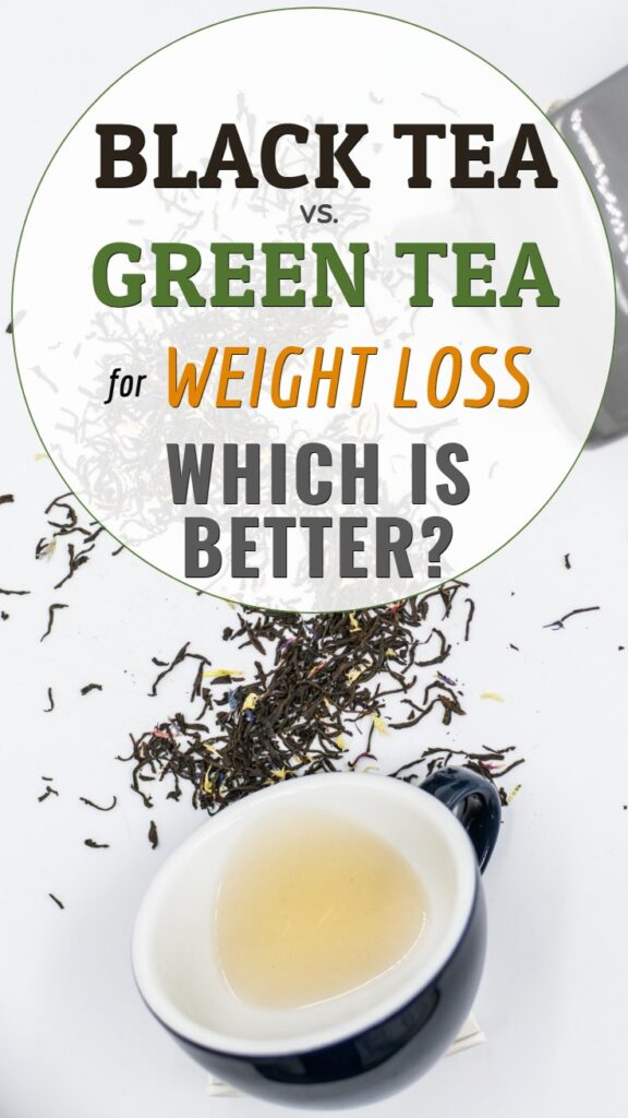 Black or green tea for weight loss