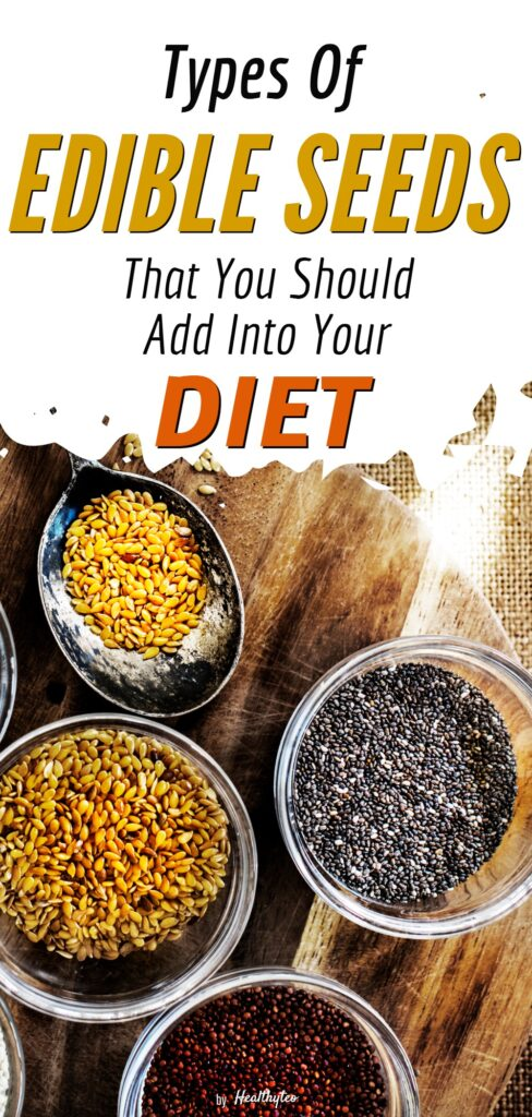 Types of edible seeds to add into your diet