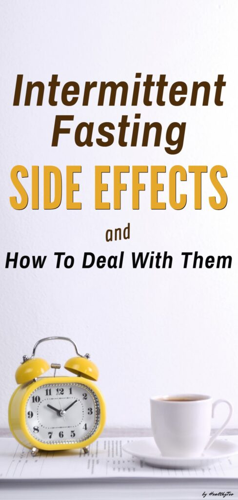 Intermittent fasting side effects and how to deal with these negative effects of fasting