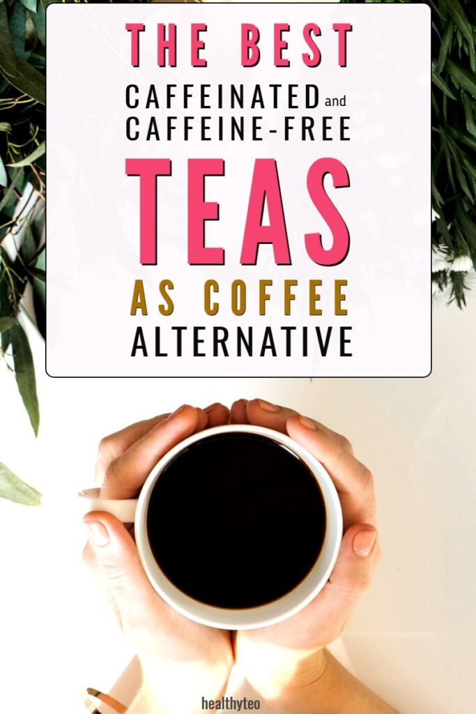 Best tea alternatives to coffee in the morning