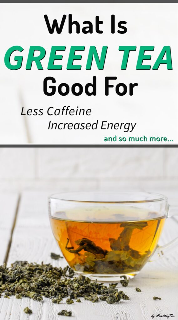 Why drinking green tea is good for you